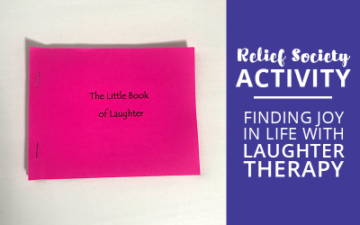 Relief society activity finding joy in christ with laughter therapy
