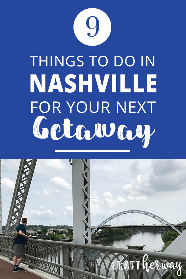 9 things to do in Nashville TN for your next Getaway