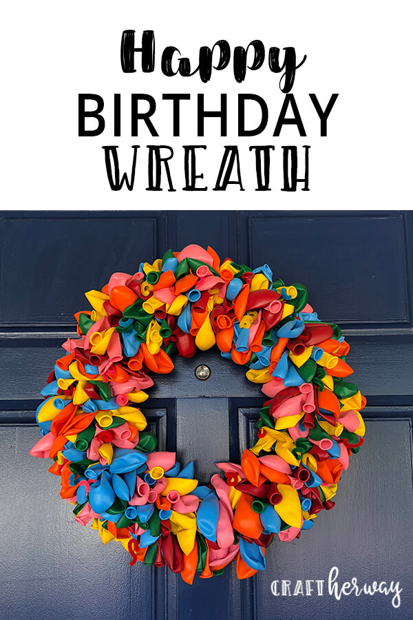 Looking for a birthday wreath idea? Try this Happy Birthday balloon wreath. It is an easy diy decoration idea for your home. #birthday #diy #happybirthday #crafts #diycrafts #holidaydecorationideas